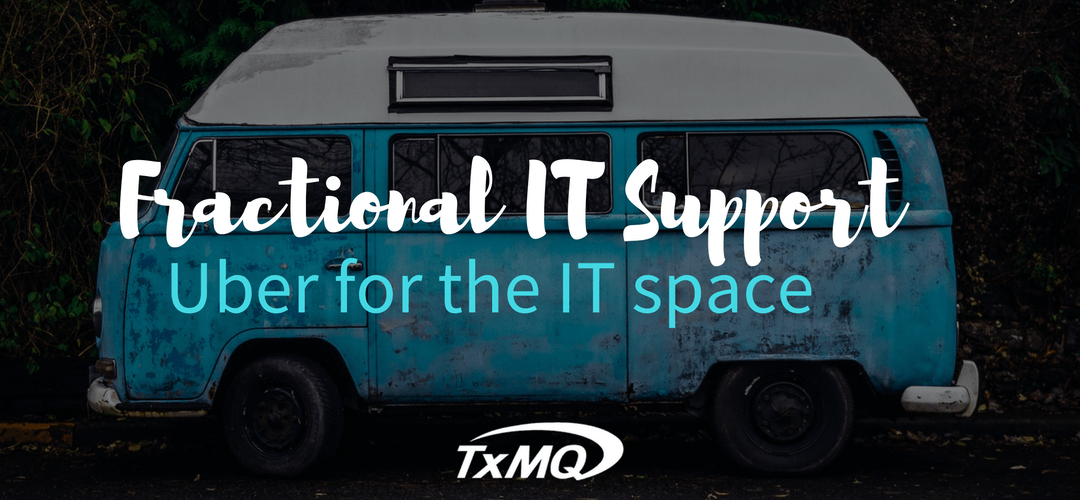Fractional IT support, or the Uberization of IT support
