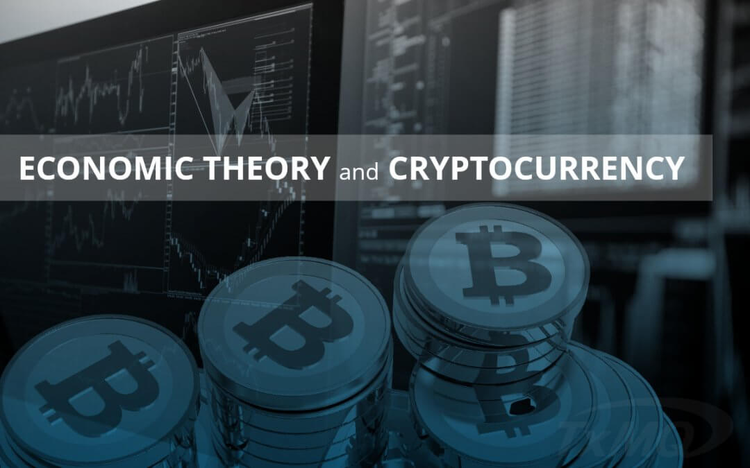 Economic Theory and Cryptocurrency